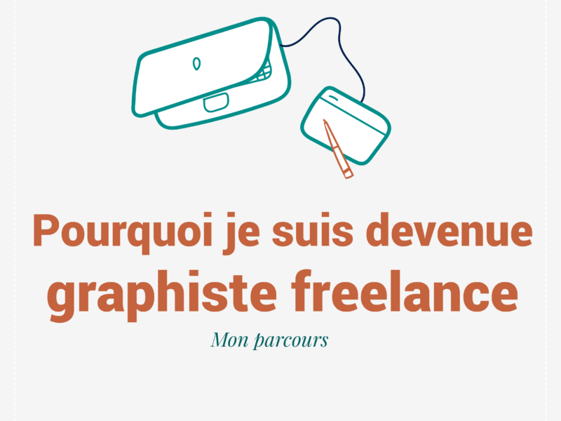 pourquoi je suis devenue graphiste freelance ?